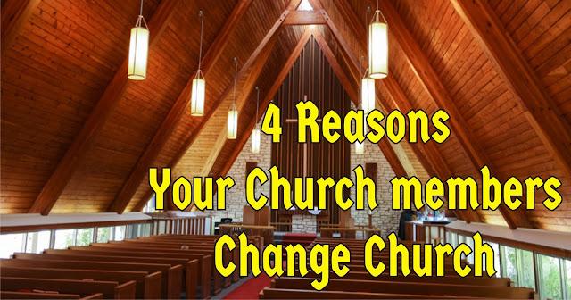 4 Reasons Your Church members Change Church