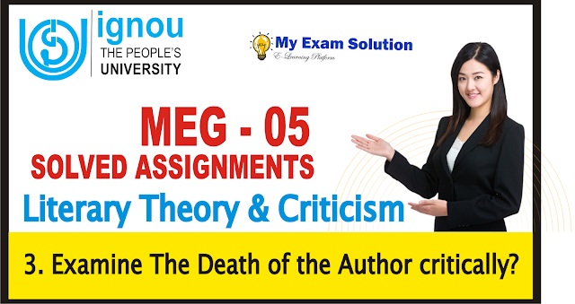 the death of the author, meg 05, ignou assignments 2019, MEG 05 IGNOU Assignments