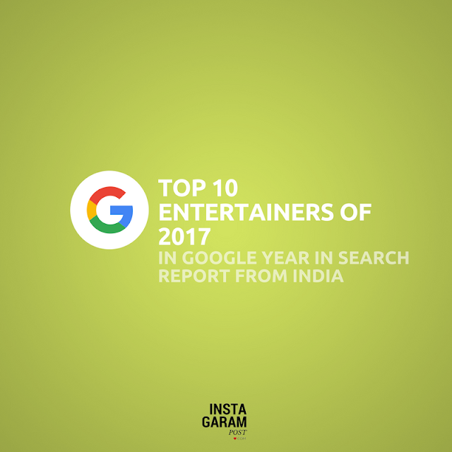 Top 10 Entertainers of 2017 in Google year in search report from India