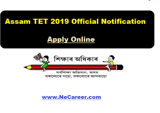 Assam TET 2019 Apply Online | Official Notification For Lower Primary And Upper Primary [ Link Activated ]