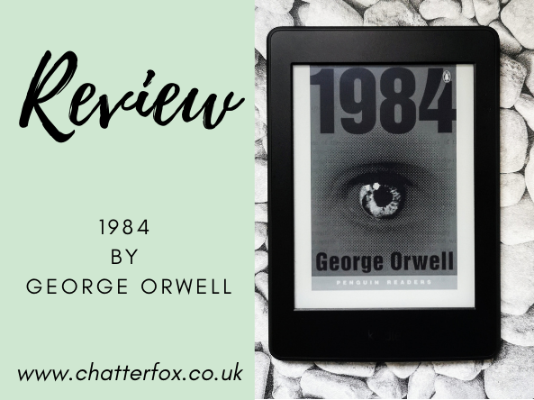 Image title reads review 1984 by george orwell www.chatterfox.co.uk image to the right shows the front cover of the ebook kindle edition