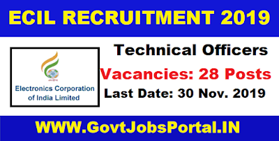 ECIL Recruitment for 28 Technical Officers 2019