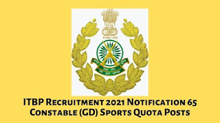 ITBP Recruitment 2021 Notification 65 Constable (GD) Sports Quota Posts