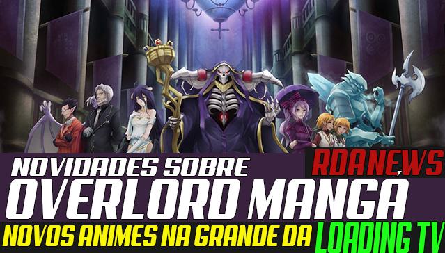 RDA NEWS -  Novidades Sobre Overlord, Novos Animes na Loading Tv, Jujutsu no Kaisen -  Edição 04