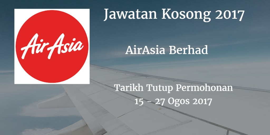Jawatan Kosong AirAsia Berhad 15 - 27 Ogos 2017