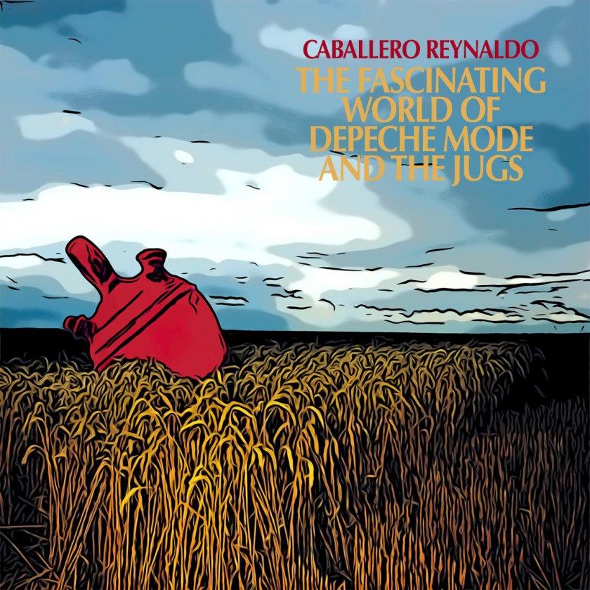 """Noticia: Caballero Reynaldo y """"The fascinating world of Depeche Mode and the jugs"""", el nuevo álbum de versiones"""