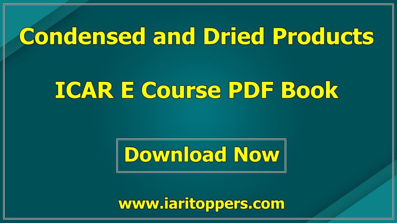 Condensed and Dried Products ICAR e course PDF Book Download E Krishi Shiksha