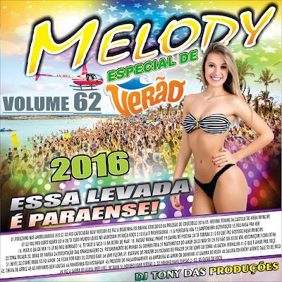 MELODY DJ TONY VOLUME 62 2016 DJ TONY DAS PRODUÇÕES