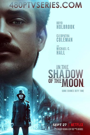 In the Shadow of the Moon (2019) 300MB Full Hindi Dual Audio Movie Download 480p Web-DL Free Watch Online Full Movie Download Worldfree4u 9xmovies