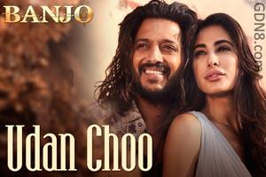 UDAAN CHOO - Banjo - Riteish Deshmukh & Nargis Fakhri