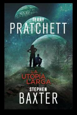 cubierta-libro-la-utopia-larga-de-terry-pratchett-y-stephen-baxter