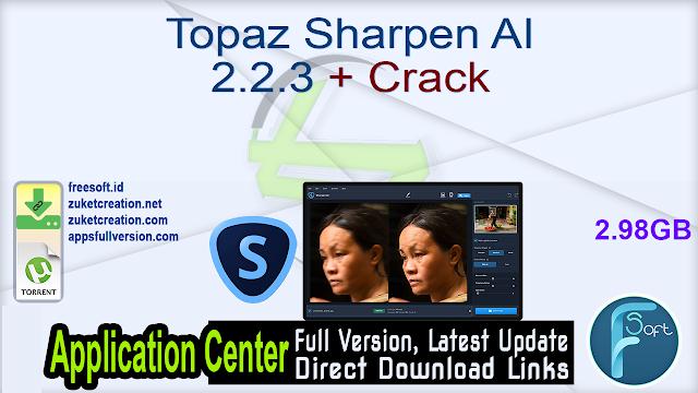 Topaz Sharpen AI 2.2.3 + Crack