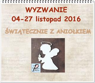 http://paperpassionpl.blogspot.com/2016/11/wyzwanie-nr-10-swiatecznie-z-aniokiem.html