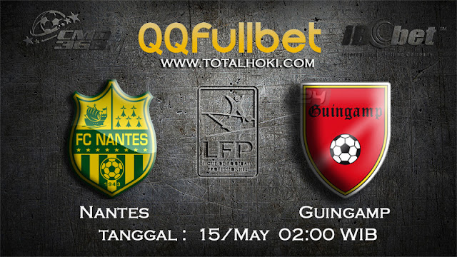 PREDIKSIBOLA - PREDIKSI TARUHAN NANTES VS GUINGAMP 15 MAY 2017 (FRANCE LIGUE 1)