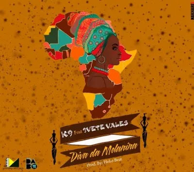 K9 - Diva Da Melanina (feat. Ivete Vales) [Prod. Maphina Records]