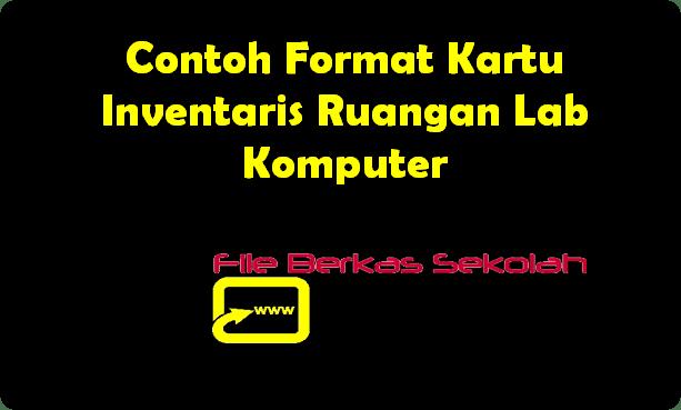 Contoh Format Kartu Inventaris Ruangan Lab Komputer
