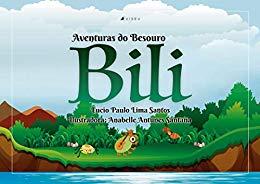 As aventuras do besouro Bili - Lucio Paulo Lima Santos