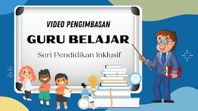 Contoh Video Pengimbasan Pelatihan Guru Belajar Seri Pendidikan Inklusif