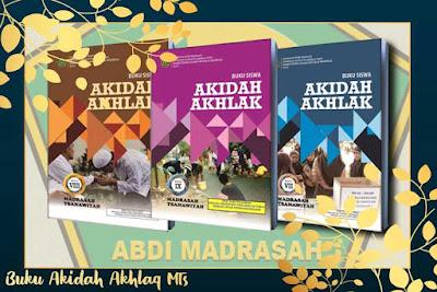 Buku Teks Muatan Pelajaran Akidah Akhlaq Madrasah Tsanawiyah (MTs) Tahun 2019