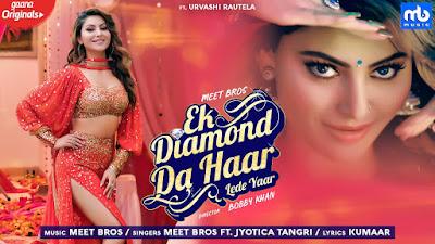 Ek Diamond Da Haar Lede Yaar Lyrics - {Meet Bros & Jyotica Tangri}