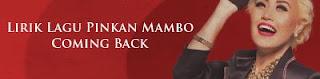 Lirik Lagu Pinkan Mambo - Coming Back