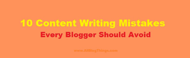 10 Content Writing Mistakes Every Blogger Should Avoid