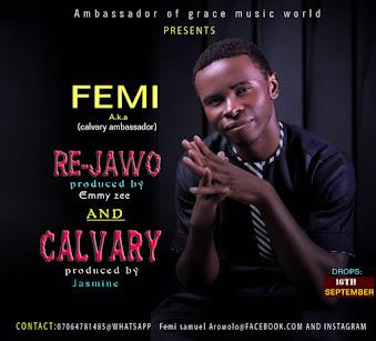 [MUSIC] FEMI - RE JAWO AND CALVARY