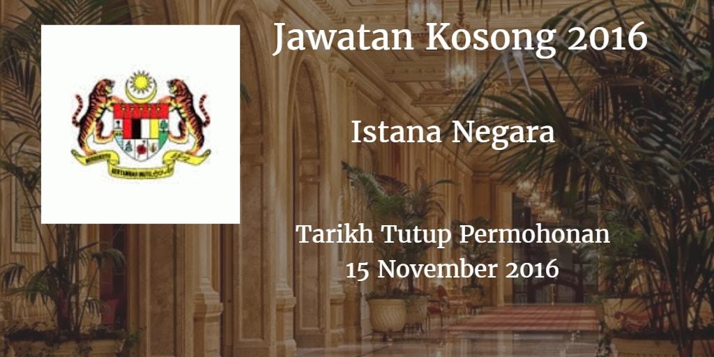 Jawatan Kosong Istana Negara 15 November 2016