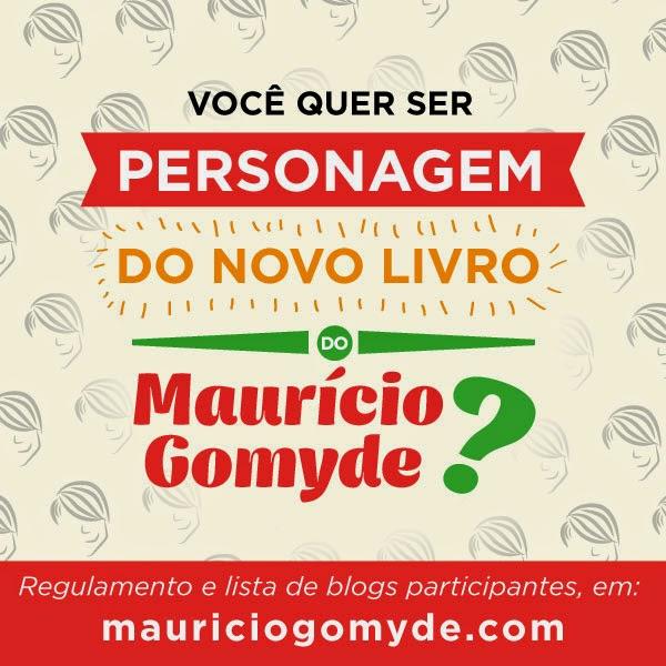 [Promoção] Você personagem de um livro do Maurício Gomyde.