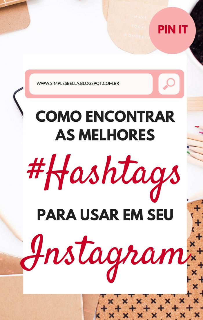 Como encontrar as melhores hashtags para usar em seu Instagram