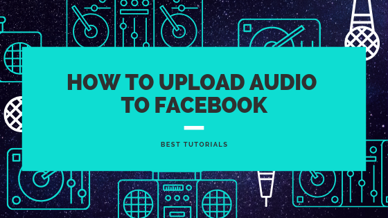 Upload Audio In Facebook<br/>