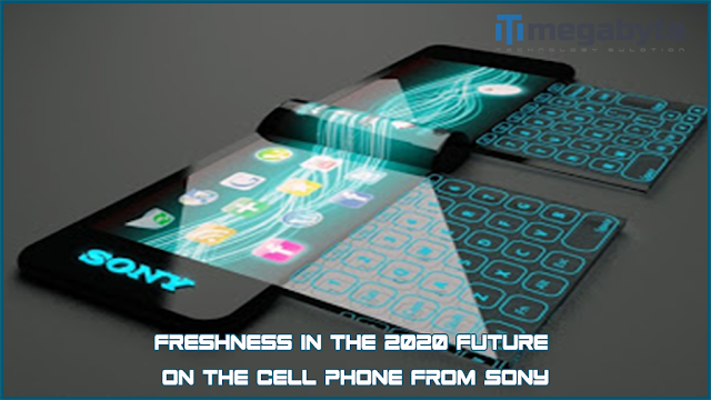 Freshness in the 2020 future on the cell phone from SONY