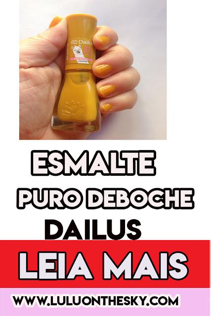 Esmalte Dailus Lhamastê Puro Deboche