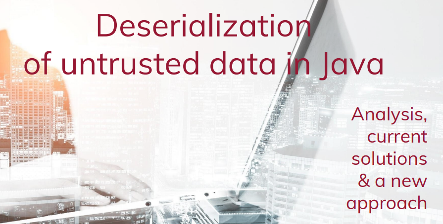 Dealing with Deserialization of Untrusted Data in Java Applications