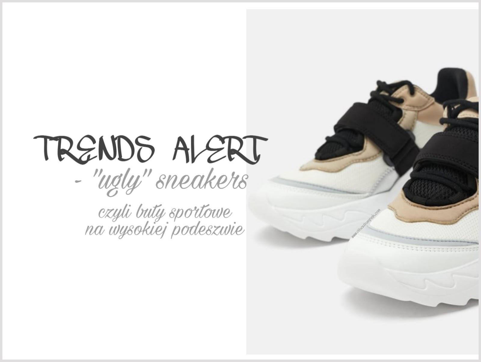 Trends Alert - Ugly shoes czyli sneakersy na grubej podeszwie