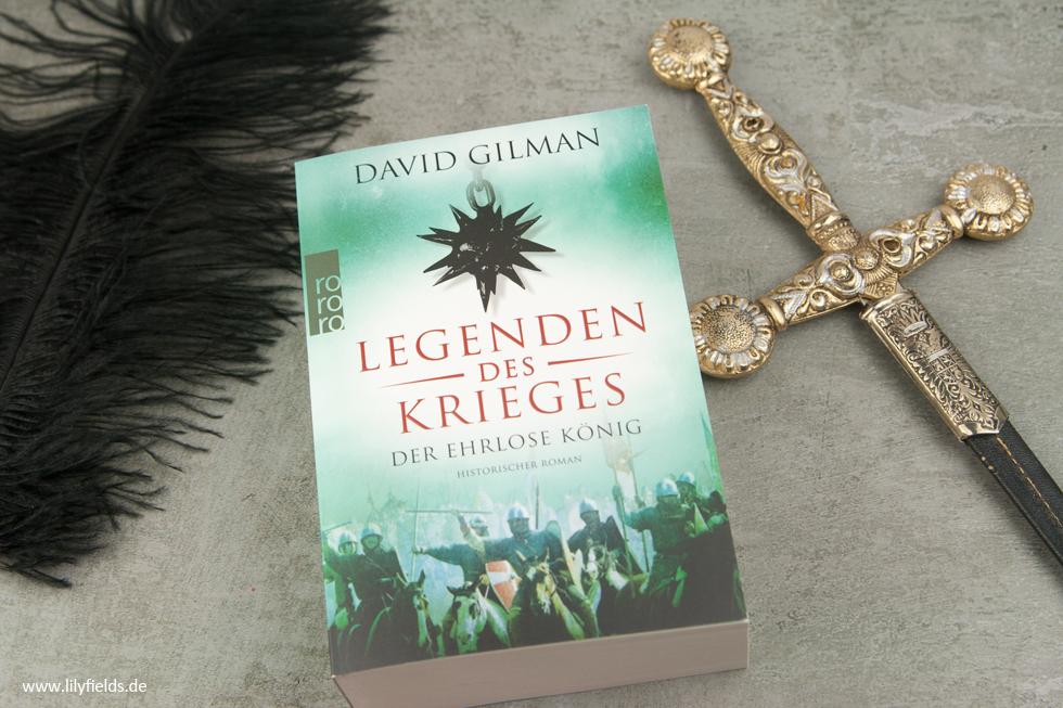Buchvorstellung - Legenden des Krieges: Der ehrlose König  von David Gilman
