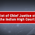 Updated List of Chief Justices of the High Courts