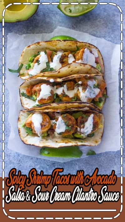 Spicy Shrimp Tacos with Avocado Salsa & Sour Cream Cilantro Sauce