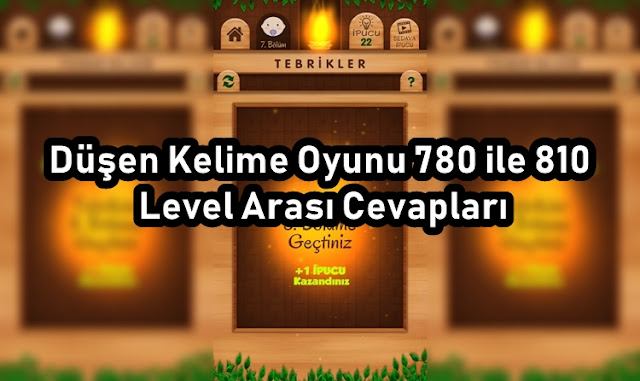 Düşen Kelime Oyunu 780 ile 810 Level Arası Cevapları