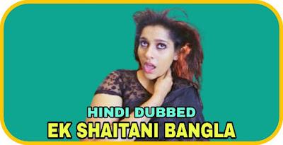 Ek Shaitani Bangla Hindi Dubbed Movie