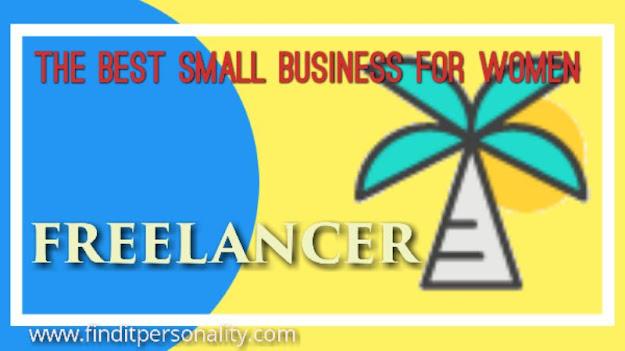 Freelancer,Best small business for women
