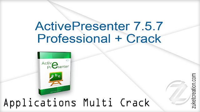 ActivePresenter 7.5.7 Professional + Crack  |  52 MB