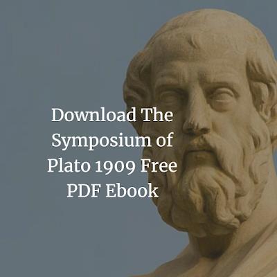 Download The Symposium of Plato 1909 Free PDF Ebook