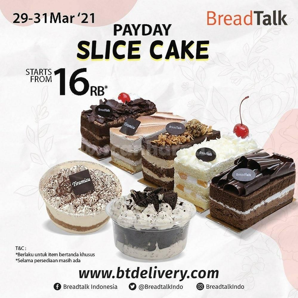 BREADTALK Promo PAYDAY SLICE CAKE harga mulai Rp 16 RB
