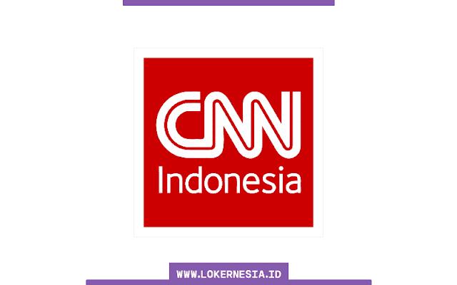 Lowongan Kerja CNN Indonesia Januari 2021