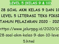 28 Soal AKM Kelas 9 dan 10 Level 5 Literasi Teks Fiksi Tahun Pelajaran 2020 - 2021