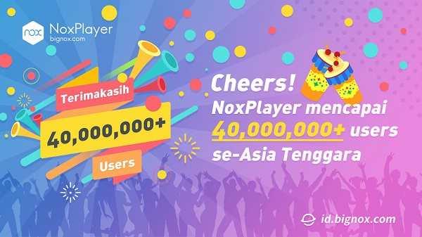 NoxPlayer Emulator Terbaik Yang Telah Dipercaya Oleh 40 Juta User Se-Asia Tenggara