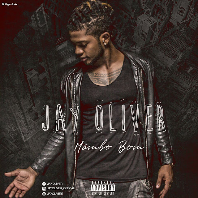 Jay Oliver - Mambo Bom | Download
