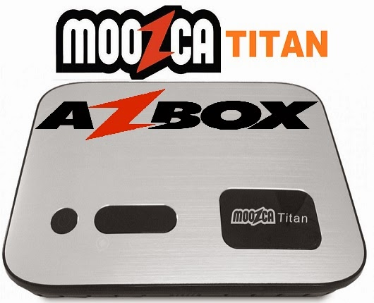 TUTORIAL AZBOX TITAN E MOOZCA TITAN COM ANDROID EM TELA PRETA 24/03/2014