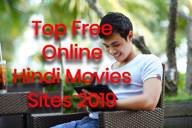 Top Free Online Hindi Movies Sites 2019 - Now Watch Unlimited Movies 100% Free